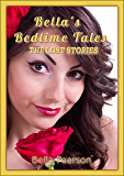 Bella's Bedtime Tales: THE LOST STORIES