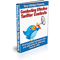 Conducting Effective Twitter Contests: With Videos