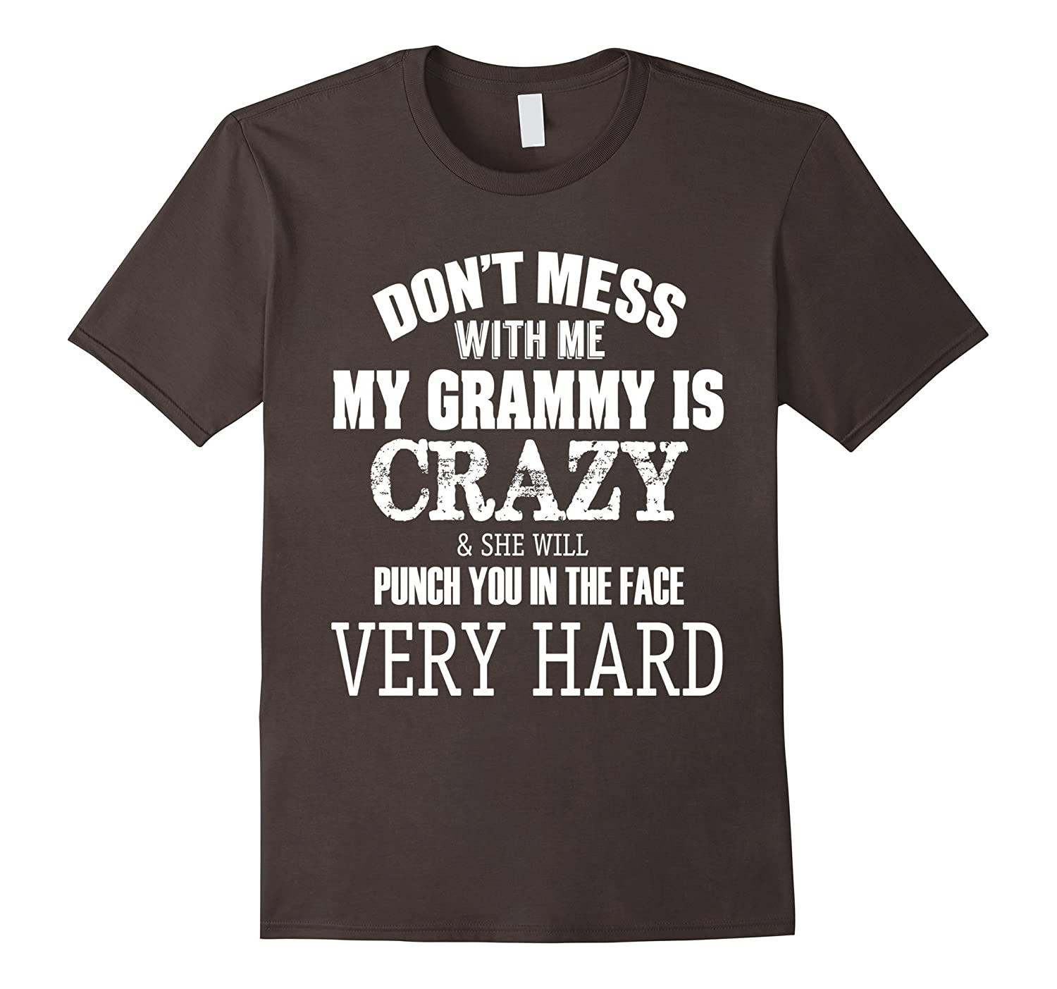 d29c03ddd Funny T-shirt Don't mess with me my GRAMMY is crazy T-shirt-ANZ ...