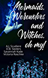 """Mermaids, Werewolves, and Witches, Oh My! - Paranormal """"Tails"""" of the Deep and Dark: The NightShade Forensic Files…"""