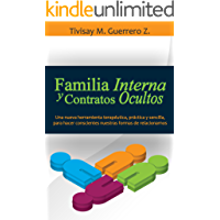 Familia Interna y Contratos Ocultos: Una nueva herramienta terapéutica, práctica y sencilla, para hacer conscientes nuestras formas de relacionarnos