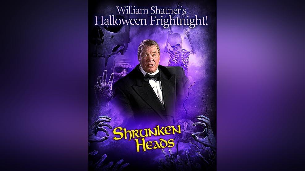 William Shatner's Halloween Frightnight: Shrunken Heads