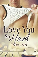Love You So Hard Kindle Edition