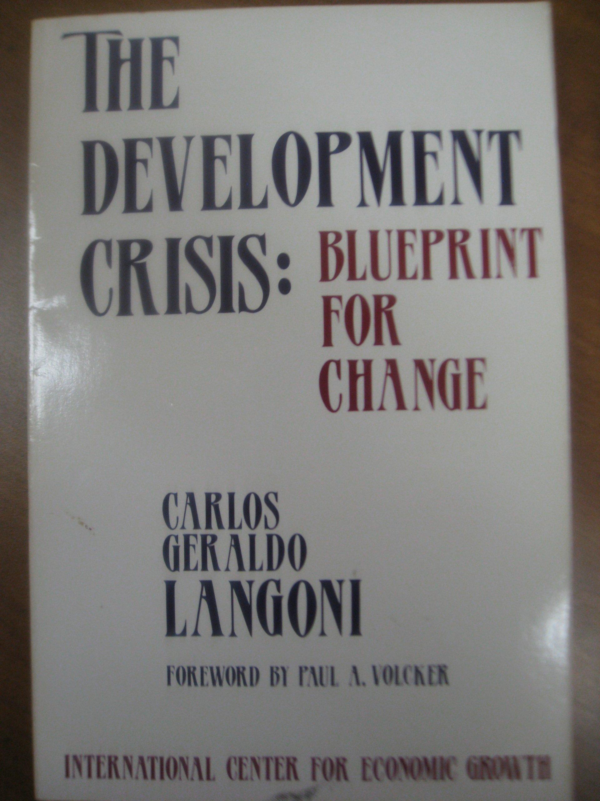 The development crisis blueprint for change english and portuguese the development crisis blueprint for change english and portuguese edition carlos geraldo langoni 9780917616945 amazon books malvernweather Choice Image
