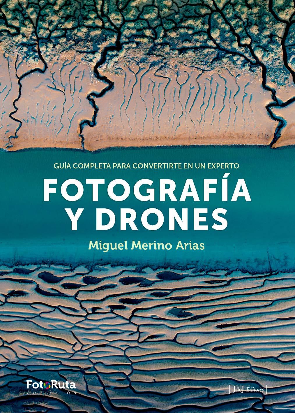 Fotografía y drones (FotoRuta): Amazon.es: Miguel Merino Arias: Libros