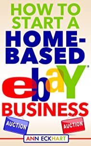 How To Start A Home-Based Ebay Business (2018)