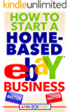 How To Start A Home-Based Ebay Business (2019)