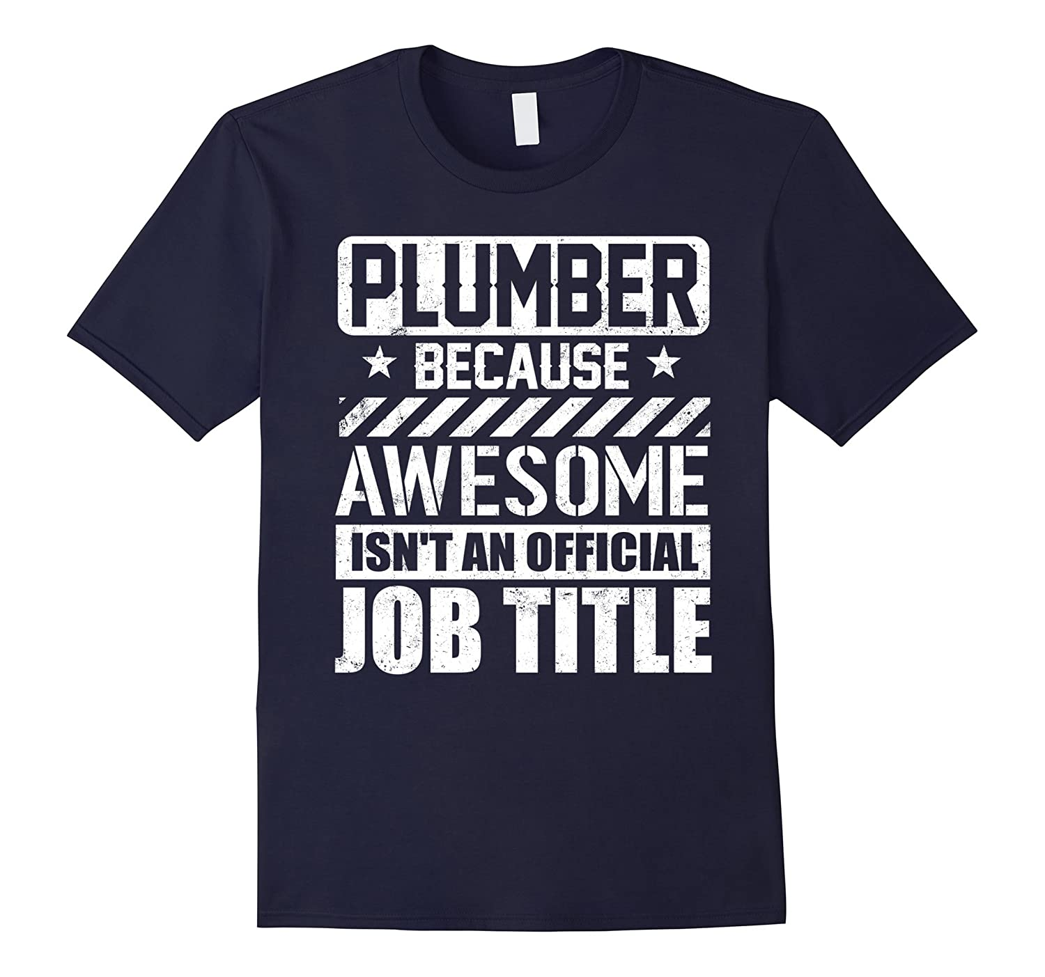 Plumber Because Awesome Isnt An Official Job Tittle T-shirt-TD