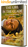 THE GIRL IN THE GLADE - MARK KANE MYSTERIES - BOOK NINE: A Private Investigator CLEAN MYSTERY & SUSPENSE SERIES