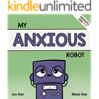 My Anxious Robot: A Children's Social Emotional Book About Managing Feelings of Anxiety (Thoughtful Bots)