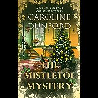 The Mistletoe Mystery: A charming historical festive adventure (A Euphemia Martins Mystery) (English Edition)