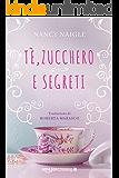 Tè, zucchero e segreti