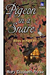 Pigeon In A Snare (Birds in Peril Book 1) Kindle Edition