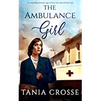 THE AMBULANCE GIRL a compelling wartime saga of love, loss and self-discovery (Devonshire Sagas Book 7)