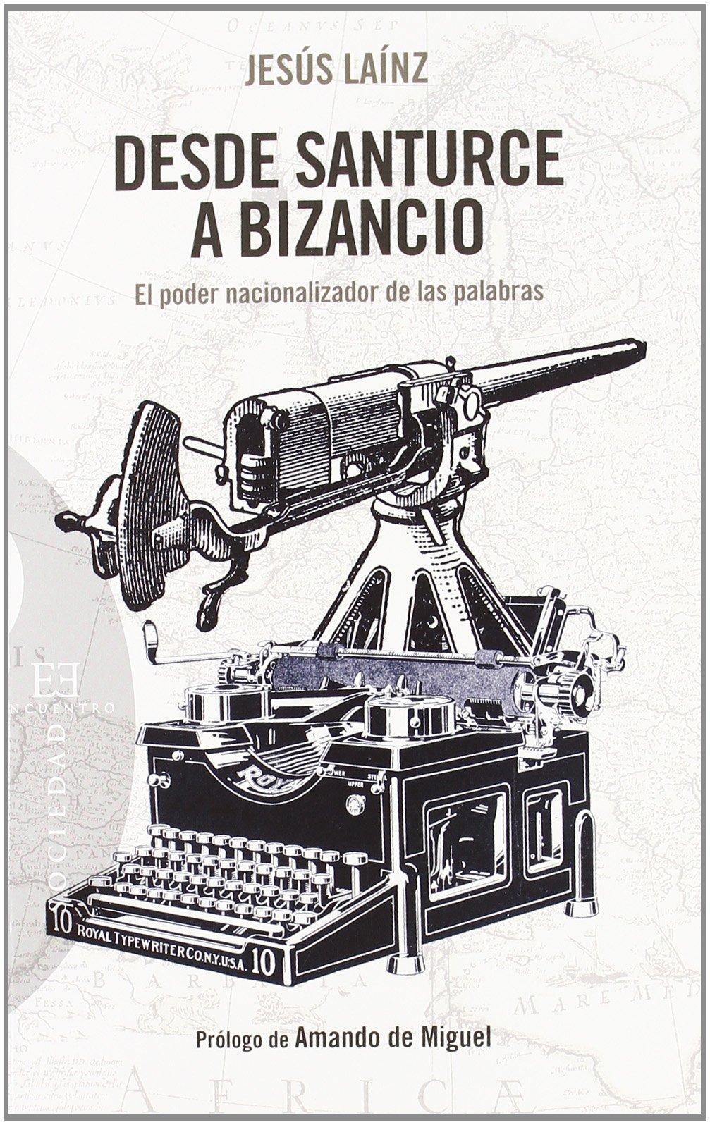Desde Santurce a Bizancio: El poder nacionalizador de las palabras ...