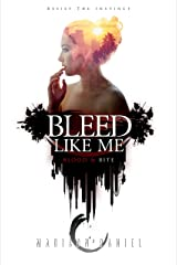 Bleed Like Me: Blood & Bite (The Bleed Series Book 1) Kindle Edition