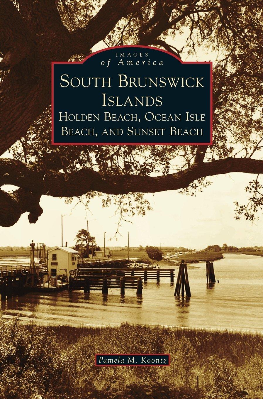 South Brunswick Islands: Holden Beach, Ocean Isle Beach, and Sunset Beach