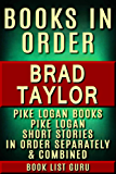 Brad Taylor Books in Order: all Pike Logan books, Pike Logan short stories, and a Brad Taylor biography.  (Series Order Book 56) (English Edition)