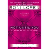 Not Until You (Loving on the Edge series)