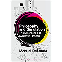 Philosophy and Simulation: The Emergence of Synthetic Reason (Bloomsbury Revelations)