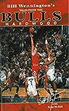 Bill Wennington's Tales From the Bulls Hardwood