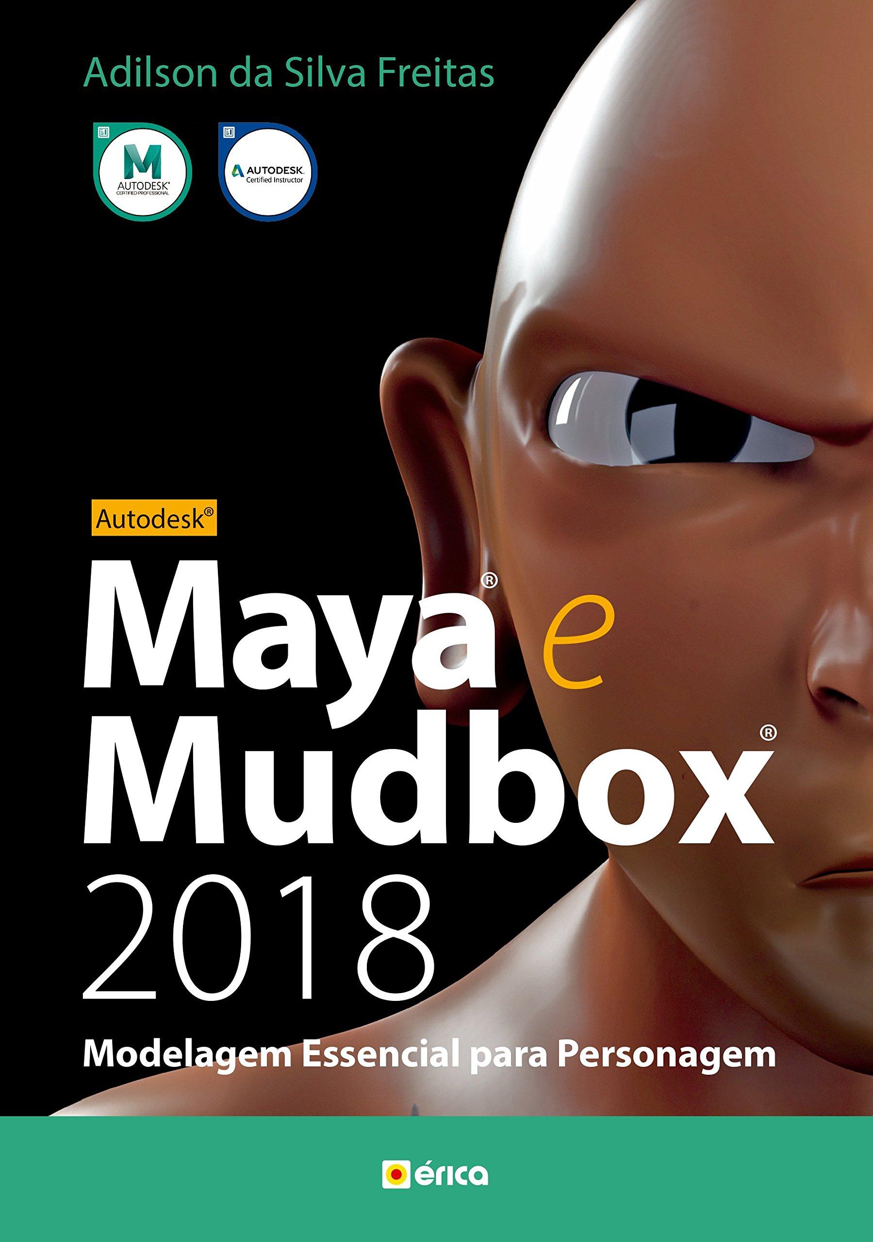 Autodesk  Maya e Mudbox  Modelagem Essencial Para Personagem  2018