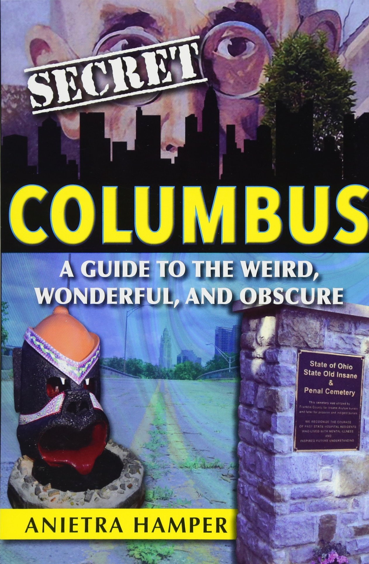 Download Secret Columbus: A Guide to the Weird, Wonderful, and Obscure pdf epub