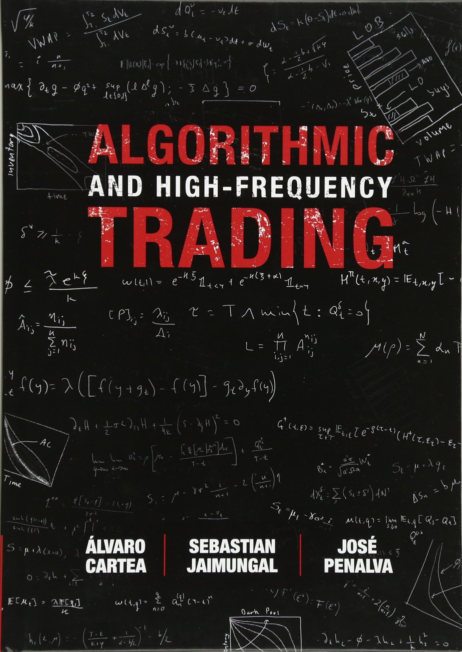Algorithmic and High-Frequency Trading (Mathematics, Finance and Risk) by Cambridge University Press