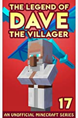 Dave the Villager 17: An Unofficial Minecraft Book (The Legend of Dave the Villager) Kindle Edition