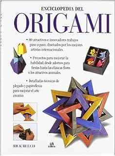 Enciclopedia del origami / A Handbook of Origami: Una Guia Completa Con 80 Proyectos Explicados