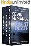 Point of Death: A Ray Logue Omnibus