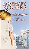 Une passion russe : T3 - Voyage au coeur de la Russie impériale