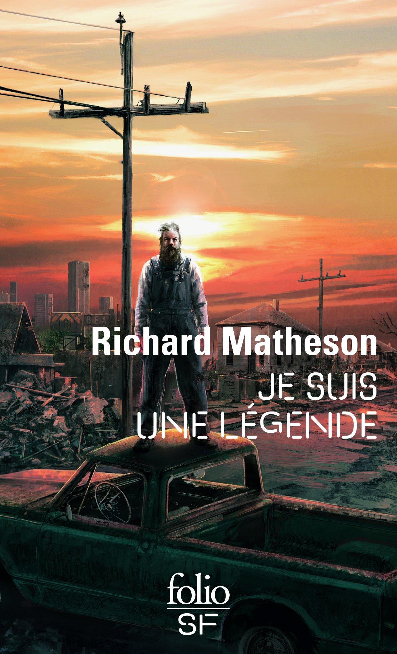 Je suis une légende Poche – 9 mai 2001 Richard Matheson Nathalie Serval Folio 2070418073