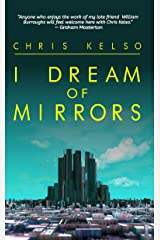 I Dream Of Mirrors Kindle Edition
