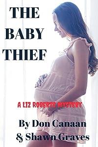 The Baby Thief: A Liz Roberts Mystery (Liz Roberts Mysteries Book 2)
