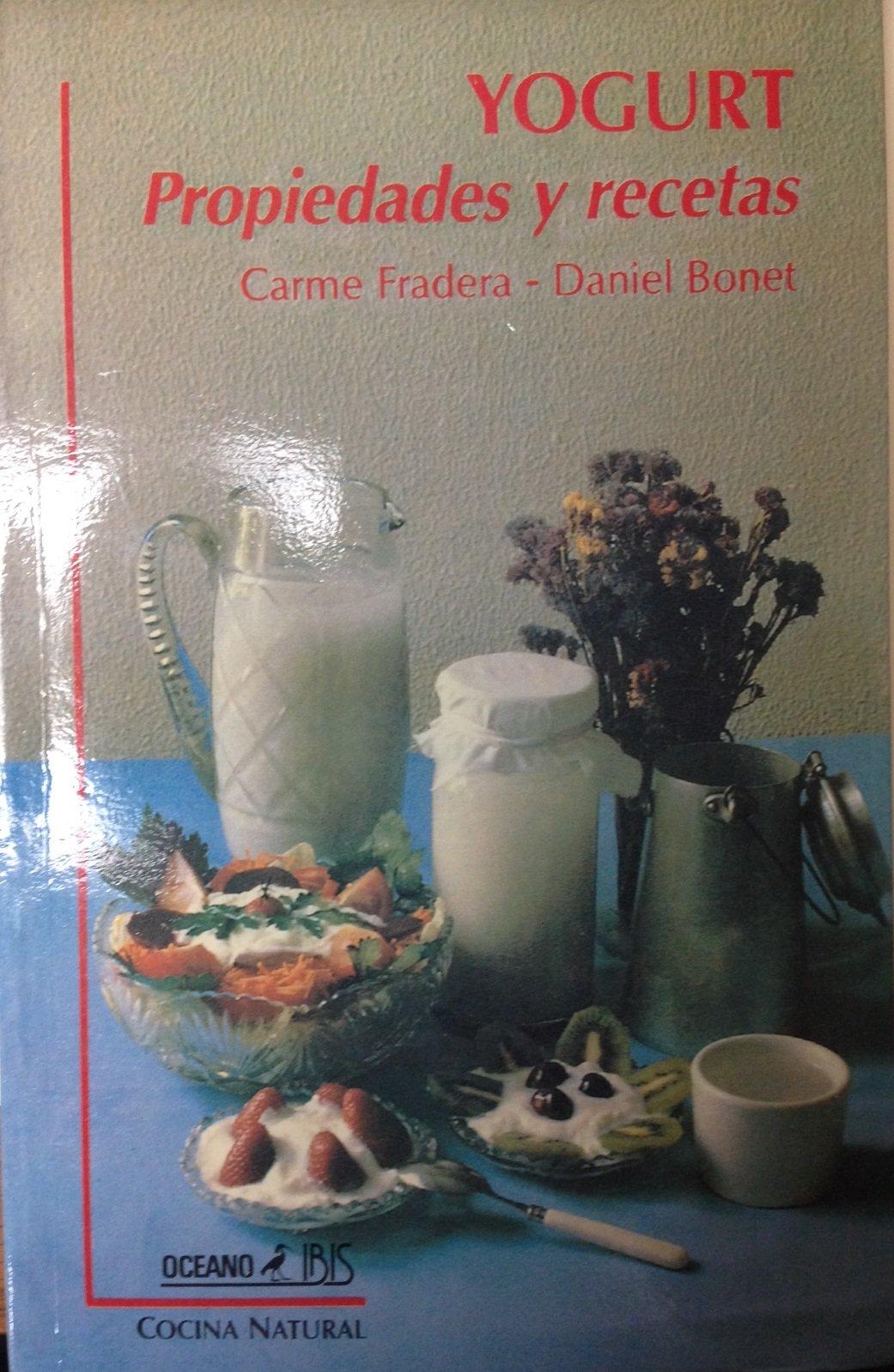 Yogurt Propiedades Y Recetas Fradera Bonet 9789706511225