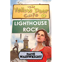 The Yellow Door Cafe at Lighthouse Rock (English Edition)