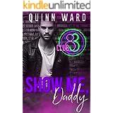 Show Me, Daddy: A Gay Menage Daddy Romance (Club 83 Book 3)