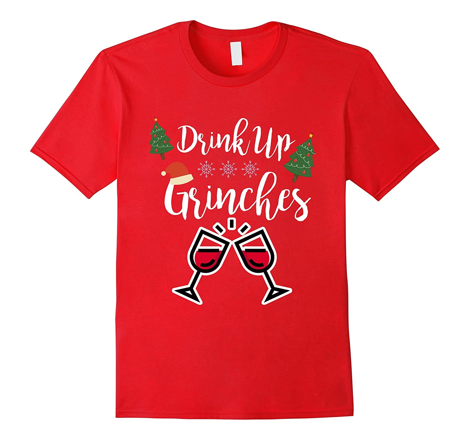 Drink Up Grinches T-Shirt, Funny Drinking Christmas Shirt-FL