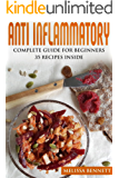 Anti Inflammatory Diet Cookbook for Beginners: 10 rules for the Anti-Inflammatory Diet + 35 recipes