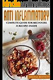 Anti Inflammatory Diet Cookbook for Beginners: 10 rules for the Anti-Inflammatory Diet + 35 recipes