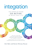 Integration: The Power of Being Co-Active in Work and Life