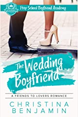 The Wedding Boyfriend: A Friends To Lovers Romance (Prep School Boyfriend Academy Book 9) Kindle Edition