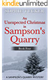An Unexpected Christmas in Sampson's Quarry: A Sampson's Quarry Mystery - Book Four