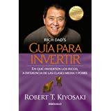 Guía para invertir / Rich Dad's Guide to Investing: What the Rich Invest in That the Poor and the Middle Class Do Not! (Spani