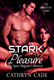 Stark Pleasure; the Space Magnate's Mistress (The LodeStar Series Book 1)