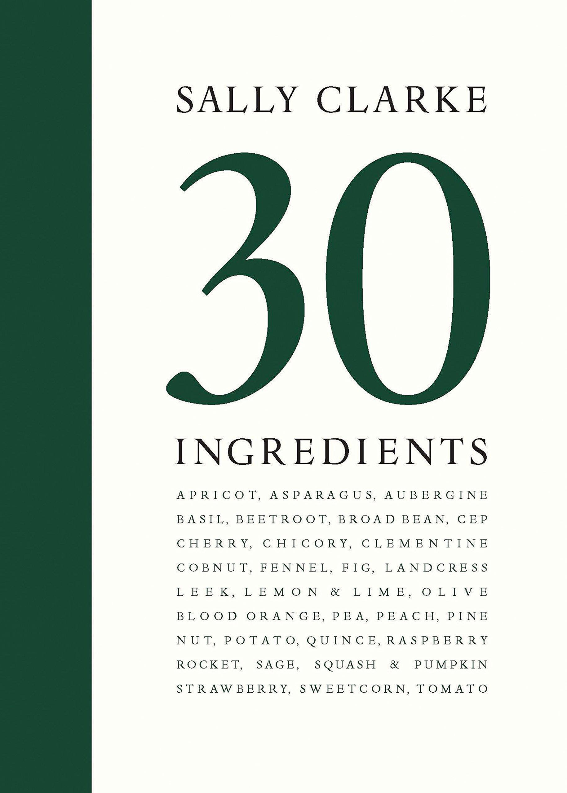 Sally Clarke  30 Ingredients