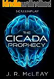 The Cicada Prophecy: An Original Screenplay