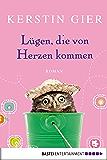 Lügen, die von Herzen kommen: Roman (Allgemeine Reihe. Bastei Lübbe Taschenbücher)