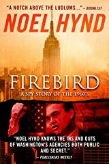 Firebird: The Spy Thriller of the 1960s Kindle Edition